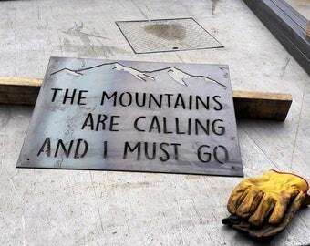 The Mountains Are Calling Metal Sign - Custom Metal Sign - John Muir Sign