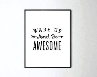 Wake Up and Be Awesome, Quote Prints, Inspirational Quote, Printable Quotes, Bedroom Wall Art, Wall Art Quotes, Quote Posters, Bedroom Decor