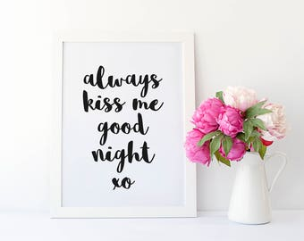 Always Kiss Me Goodnight Quote Print - Wall Art Quote - Word Art Print - Monochrome Print - Bedroom Typography Print - Bedroom Wall Art