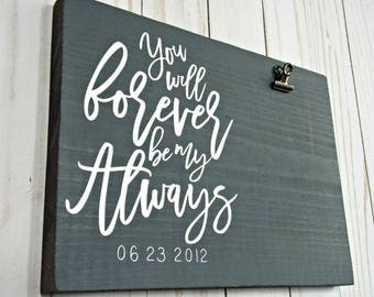 You Will Forever Be My Always | Picture Frame | Wedding Gift | Bridal Shower Gift | 8x10 | Picture Frame with clip | Custom