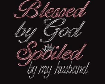 Rhinestone Blessed By God Spoiled By My Husband Religious Ladies T Shirt or Iron On T Shirt Transfer    8A0X                            BVGV