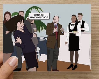 Seinfeld - Elaine dancing - greeting card - birthday - party - tv - pop culture - funny