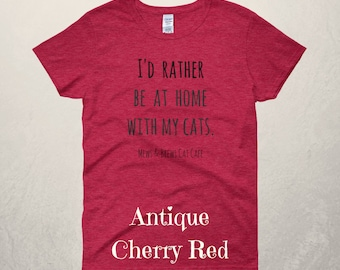 I'd Rather Be At Home With My Cats Ladies T-Shirt