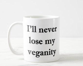 I'll Never Lose My Veganity coffee/tea mug