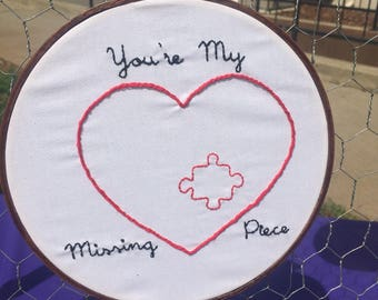 You're My Missing Piece- embroidery