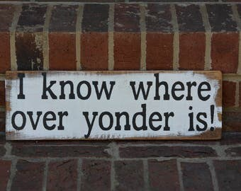 I know where over yonder is