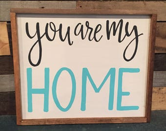You are my home hand painted sign