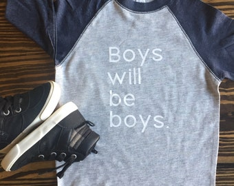 Boys Shirts-Boys Will be Boys, Baby Boys, boys tshirts, boys will be boys