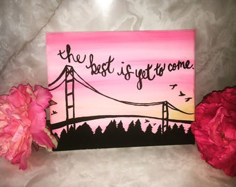 The Best Is Yet To Come- Hand Painted Quote Canvas