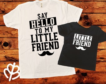 Say hello to my little friend, Dad and baby shirt, funny Dad and kid shirt, Matching Dad and kid, Father's day shirt, Dad and toddler shirt