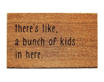 Custom Doormat Funny - there's like, a bunch of kids in here.