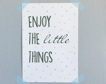 """""""Poster A5 * Enjoy the little things"""""""