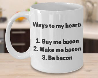Bacon Coffee Mug | Ways to My Heart | Funny Ceramic Cup Gift Idea for Bacon Lovers