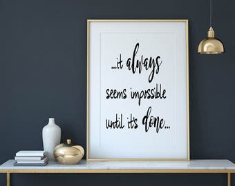It Always Seems Impossible Until It's Done, Inspirational Quote, Handwritten Typography Wall Art Print, Wall Decor, Instant Digital Download