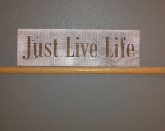 Just Live Life Sign