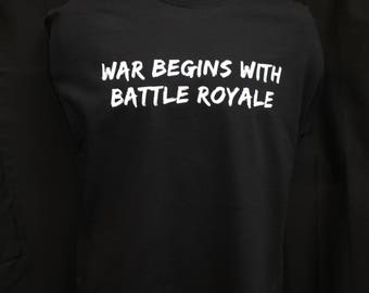 war begins with battle royale T-shirt (without image)