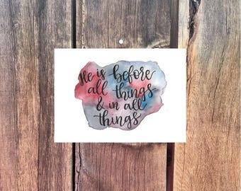 Colossians 1:17, Watercolor Print, Calligraphy Print, Digital Download