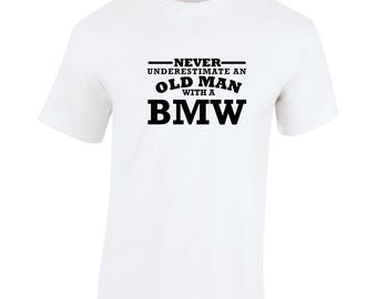 BMW Never Underestimate An Old Man Birthday Gift Fathers Day Softspun white t shirt