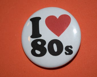 I love the 80's (2) 1.5 Button