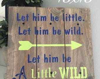 Let Him Be a Little Wild