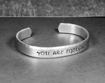 You Are Enough - Hand Stamped Cuff Bracelet - Message Jewelry