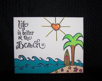 Life is better at the Beach Canvas Painting