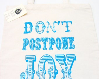 Canvas Tote Bag, Don't Postpone Joy, Hand Printed Market Tote, Book Bag, Hostess Gift, Teachers Gift