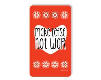 Make Lefse Not War Magnet. Made in the Midwest. Norwegian Heritage. Gift for Mom. Gift for Grandma. Stocking Stuffer. Secret Santa Gift.