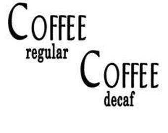 Coffee (regular) and Coffee (decaf) word art vinyl jar container label decal set, you choose the color. Great for parties, church groups