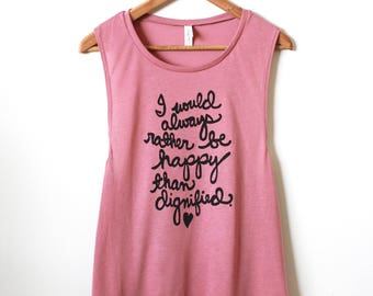 "Jane Eyre Quote ""I would always rather be happy than dignified."" Yoga Tank Top. MADE TO ORDER"