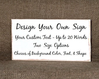 Large Custom Wood Home Decor, Design Customized Personal Sign, Create Plaque, Country Cottage Chic, CoWorker Gift, Rustic Plaque Text Choice