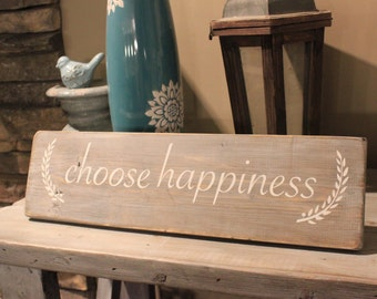 Choose Happiness rustic handpainted wood sign