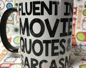 Fluent in movie quotes and sarcasm ceramic coffee mug