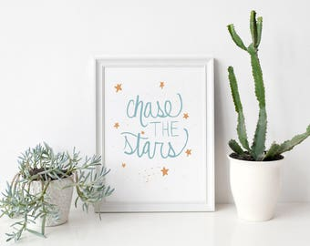 Printable Art Print Chase the Stars Hand Lettered Instant Download Art Print Quote Digital Art Print Encouragement Gift