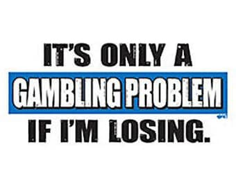 It's Only A Gambling Problem If I'm Losing Casino Women's OR Men's Short Sleeve Tee Shirt Sizes Small thru 3XL Plus Sizes FREE SHIPPING