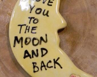 Moon Ornament  -  I love you to the moon   - love  - ceramic glazed