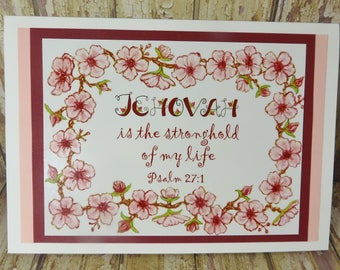 Jehovah is the Stronghold of My Life - Psalm 27:1 Scripture ~ Greeting Card ~ Floral Blossoms Border
