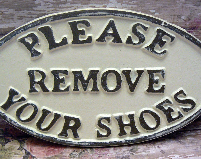 Please Remove Your Shoes Oval Cast Iron Sign Creamy Off White Ecru Wall Entryway Door Decor Plaque Shabby Elegance Request Take off Shoe