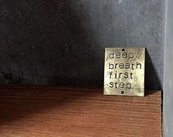 deep breath first step - blackened brass passages plaque
