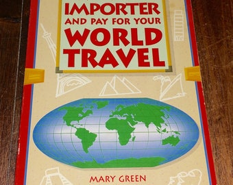 How To Be An Importer And Pay For Your World Travel Vintage Paperback Book