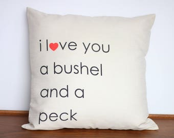 I Love you a Bushel and a Peck Pillow Cover | Hug around the neck | Child's Song | Favorite sayings | Grandparent Gift | I Love you