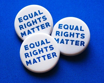 Equal Rights Matter - pinback button