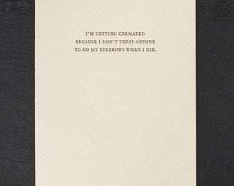 cremated. letterpress card. #824