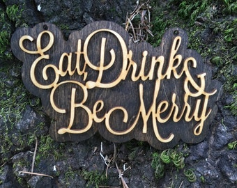 "Wood Laser Cut ""Eat, Drink & Be Merry"" Calligraphy Sign Ornament"