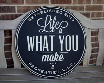 "Life is What You Make It - Custom Quote Signage - Size Shown 24"" Diameter"