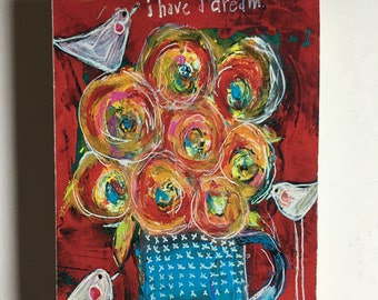 Flower art block,ACEO  Reproduction Mounted On Wood Block by Sunshine Girl Designs (2.5 x 3.5 Inches Print)i have a dream, reds and blues