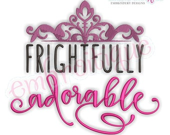 Frightfully Adorable -  Fun Cute  Halloween Fal   -Instant Download Machine Embroidery Design