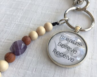 Keychain Mantra Pendant Inspirational Quote / GO WITH INTENTION / Jewelry / Breathe Believe Receive / Keychain Charms bff Gifts for her