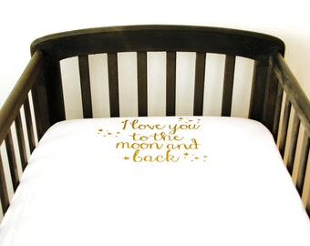 Crib sheets, gold fitted cot sheets, I love you to the moon and back crib sheets, gold toddler bedding; boho baby bedding, crib bedding sets