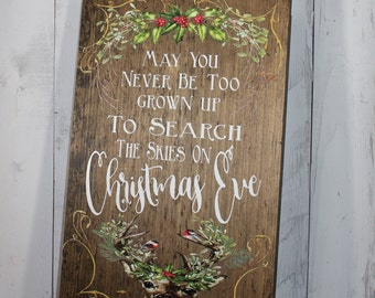 Christmas Sign/May you never be too grown up/to search the skies on Christmas Eve/Deer/Buck/Holiday Sign/Watercolor/Wood Sign/Farmhouse